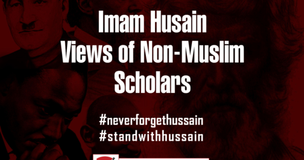 Non Muslim Perspective On The Revolution Of Imam Hussain: Imam Husain – Views Of Non-Muslim Scholars